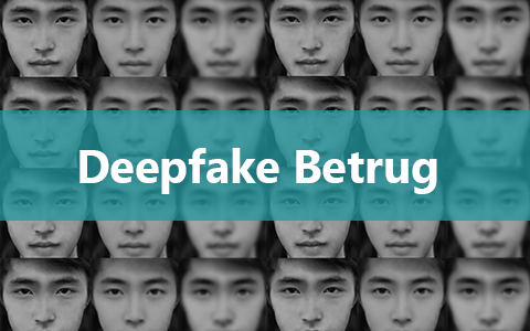Deepfake Betrug