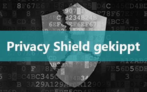 Privacy Shield gekippt